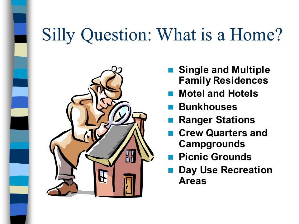 Silly Question: What is a Home.