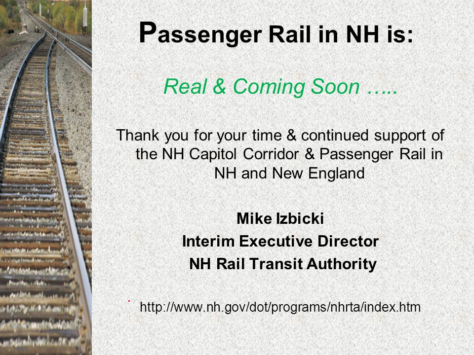 P assenger Rail in NH is: Real & Coming Soon …..
