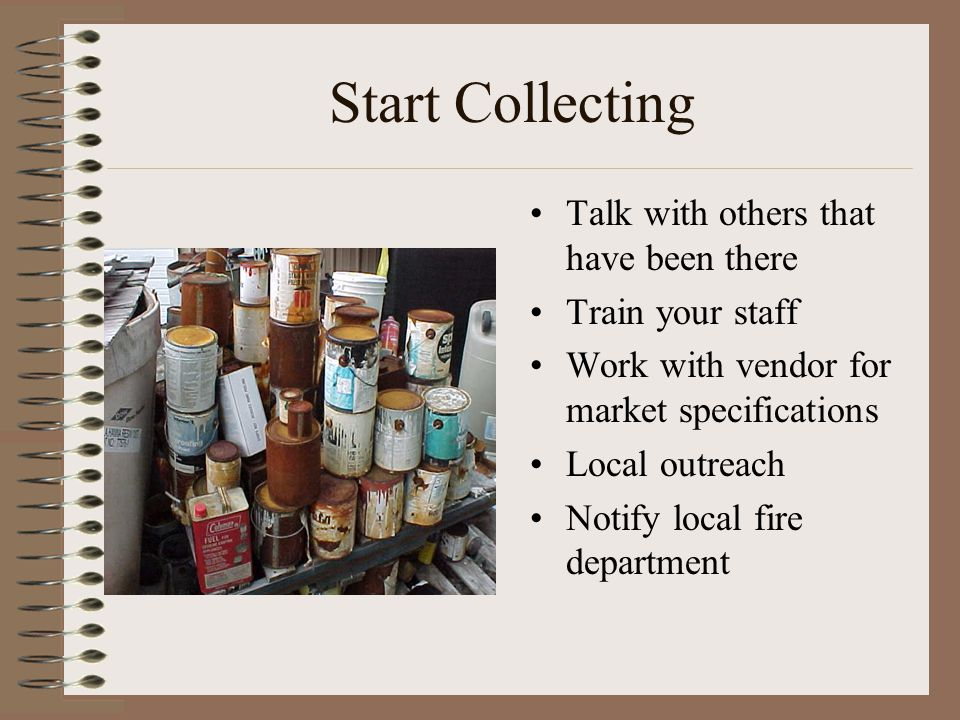 Start Collecting Talk with others that have been there Train your staff Work with vendor for market specifications Local outreach Notify local fire department