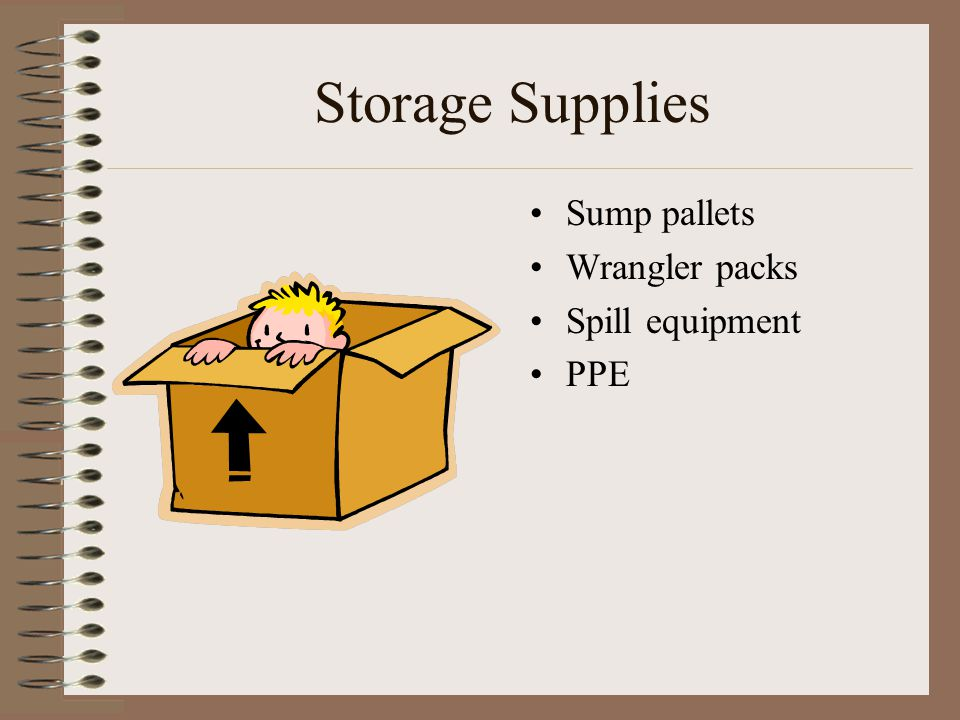 Storage Supplies Sump pallets Wrangler packs Spill equipment PPE
