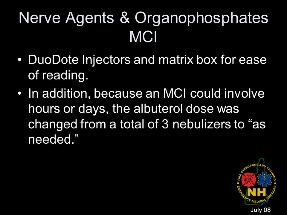 Nerve Agents & Organophosphates MCI DuoDote Injectors and matrix box for ease of reading. In addition, because an MCI could involve hours or days, the
