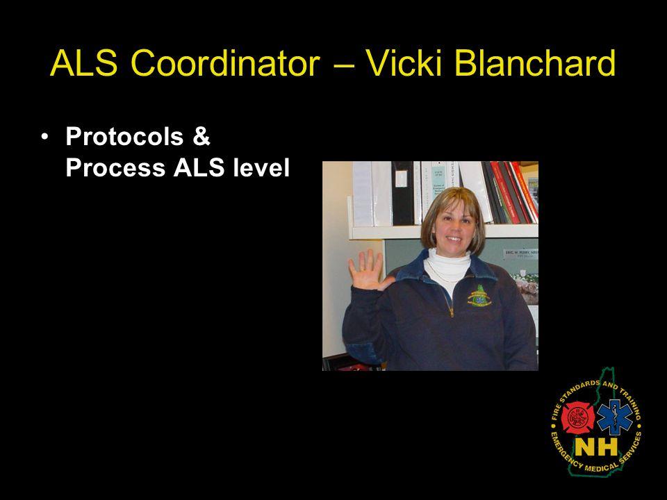 ALS Coordinator – Vicki Blanchard Protocols & Process ALS level