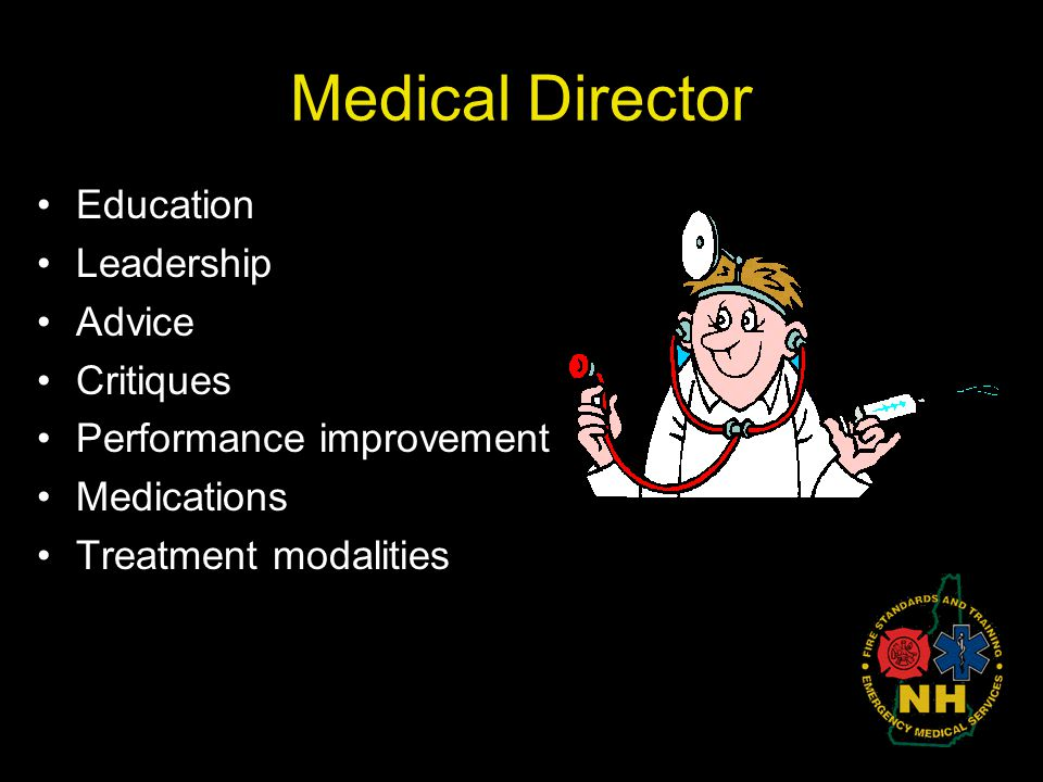 Medical Director Education Leadership Advice Critiques Performance improvement Medications Treatment modalities