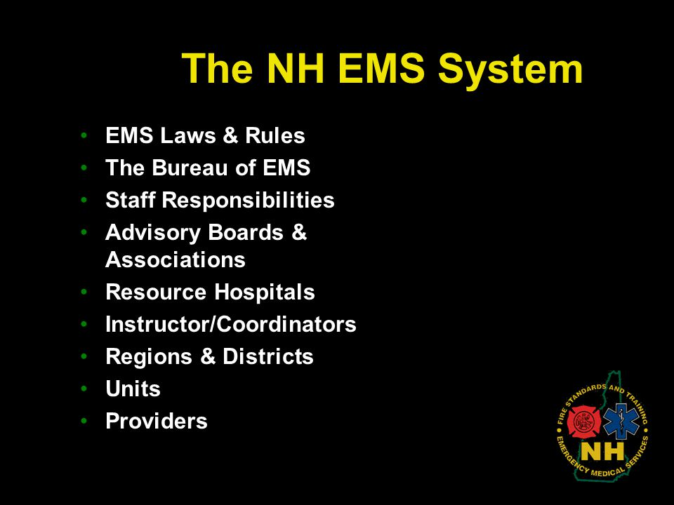 EMS Laws & Rules The Bureau of EMS Staff Responsibilities Advisory Boards & Associations Resource Hospitals Instructor/Coordinators Regions & District