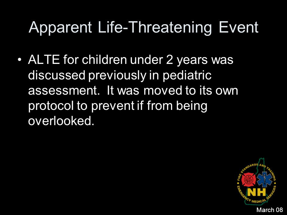 Apparent Life-Threatening Event ALTE for children under 2 years was discussed previously in pediatric assessment. It was moved to its own protocol to