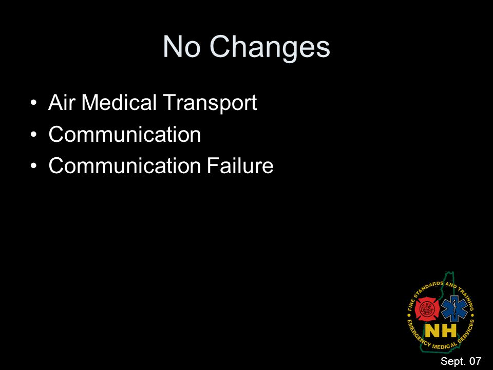 No Changes Air Medical Transport Communication Communication Failure Sept. 07