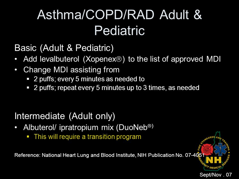 Asthma/COPD/RAD Adult & Pediatric Basic (Adult & Pediatric) Add levalbuterol (Xopenex  ) to the list of approved MDI Change MDI assisting from  2 pu