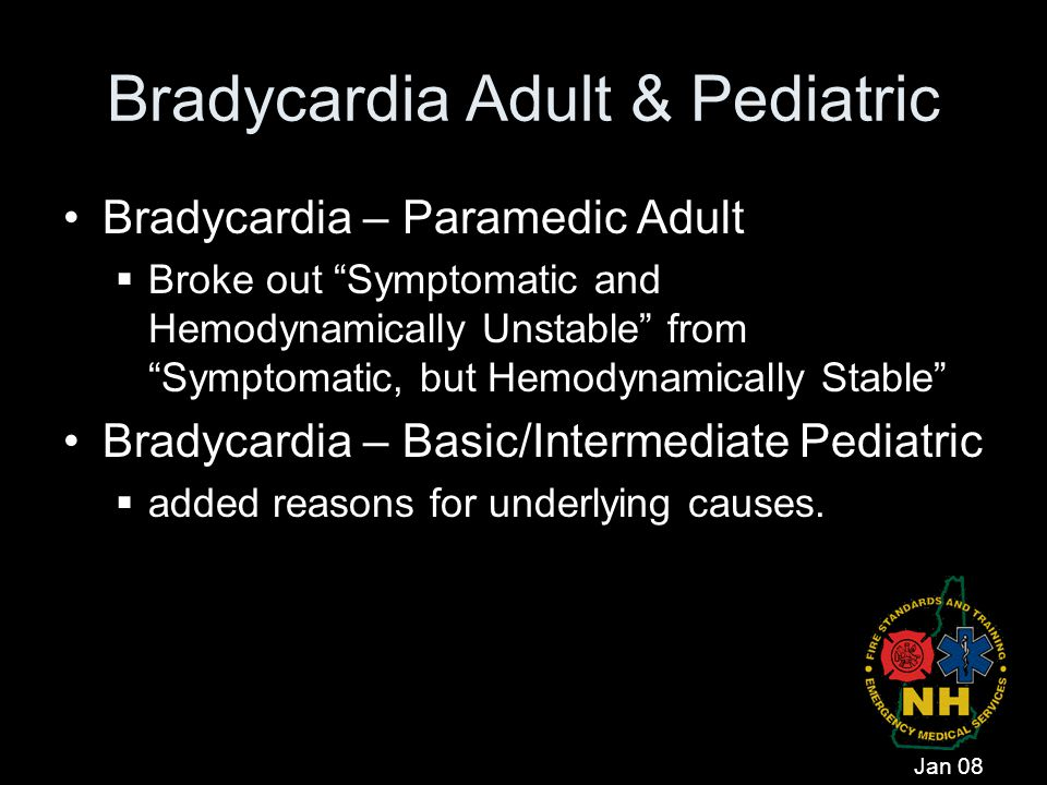 "Bradycardia Adult & Pediatric Bradycardia – Paramedic Adult  Broke out ""Symptomatic and Hemodynamically Unstable"" from ""Symptomatic, but Hemodynamica"