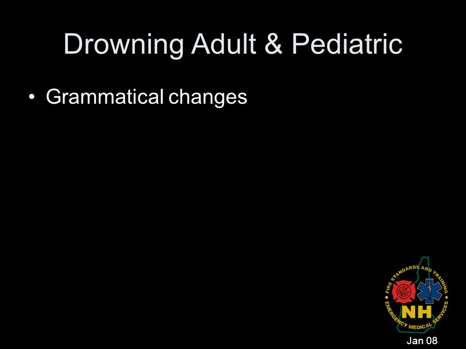 Drowning Adult & Pediatric Grammatical changes Jan 08