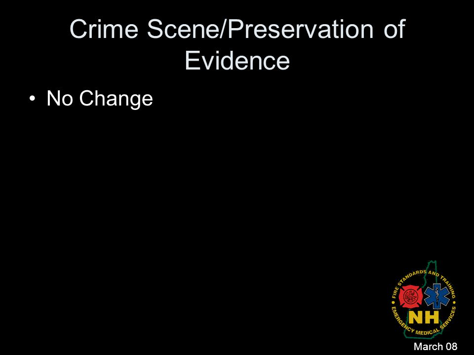 Crime Scene/Preservation of Evidence No Change March 08