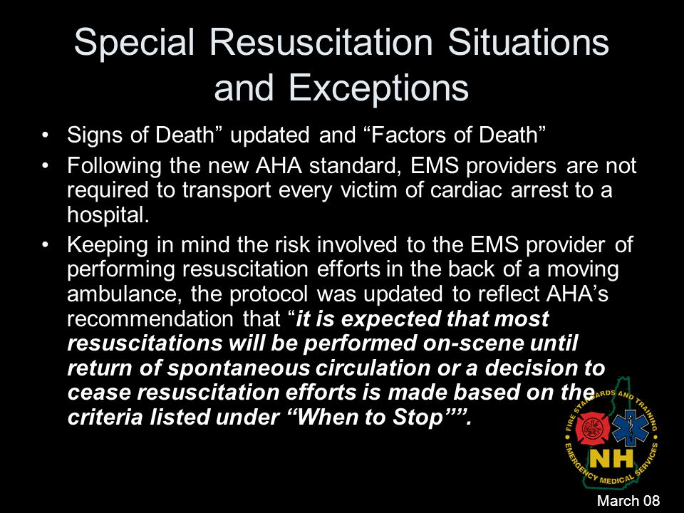 "Special Resuscitation Situations and Exceptions Signs of Death"" updated and ""Factors of Death"" Following the new AHA standard, EMS providers are not r"