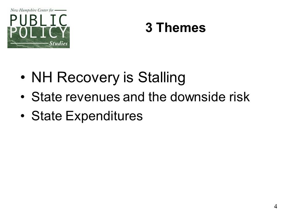 4 3 Themes NH Recovery is Stalling State revenues and the downside risk State Expenditures