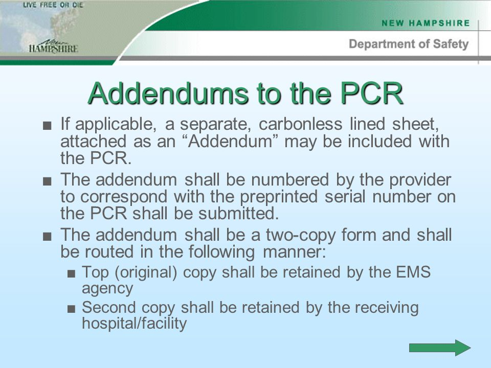 Addendums to the PCR ■If applicable, a separate, carbonless lined sheet, attached as an Addendum may be included with the PCR.