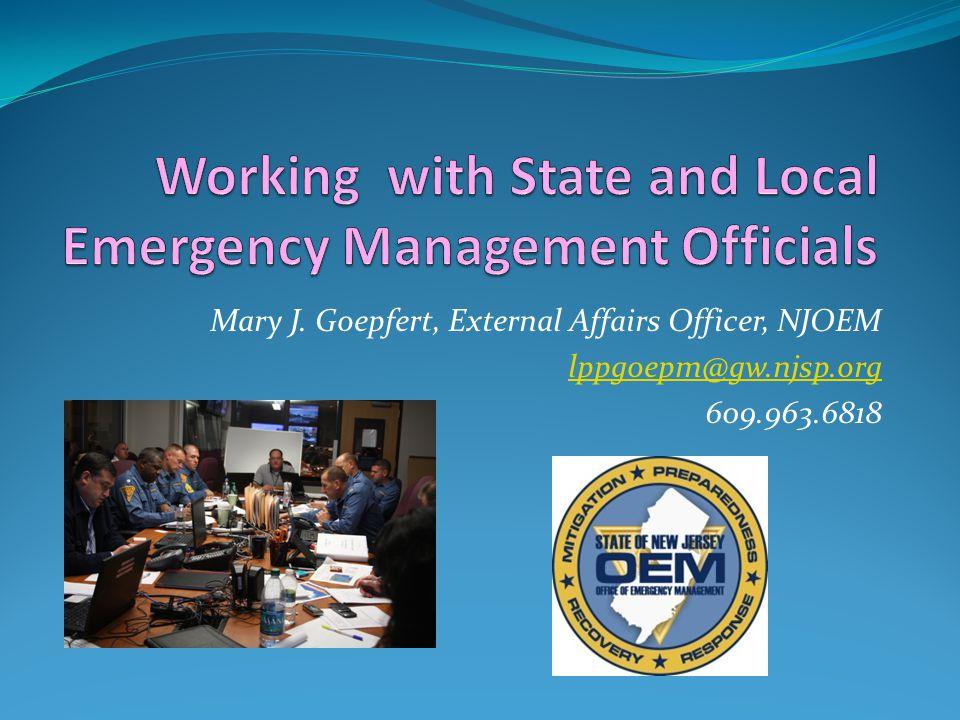 Mary J. Goepfert, External Affairs Officer, NJOEM lppgoepm@gw.njsp.org 609.963.6818