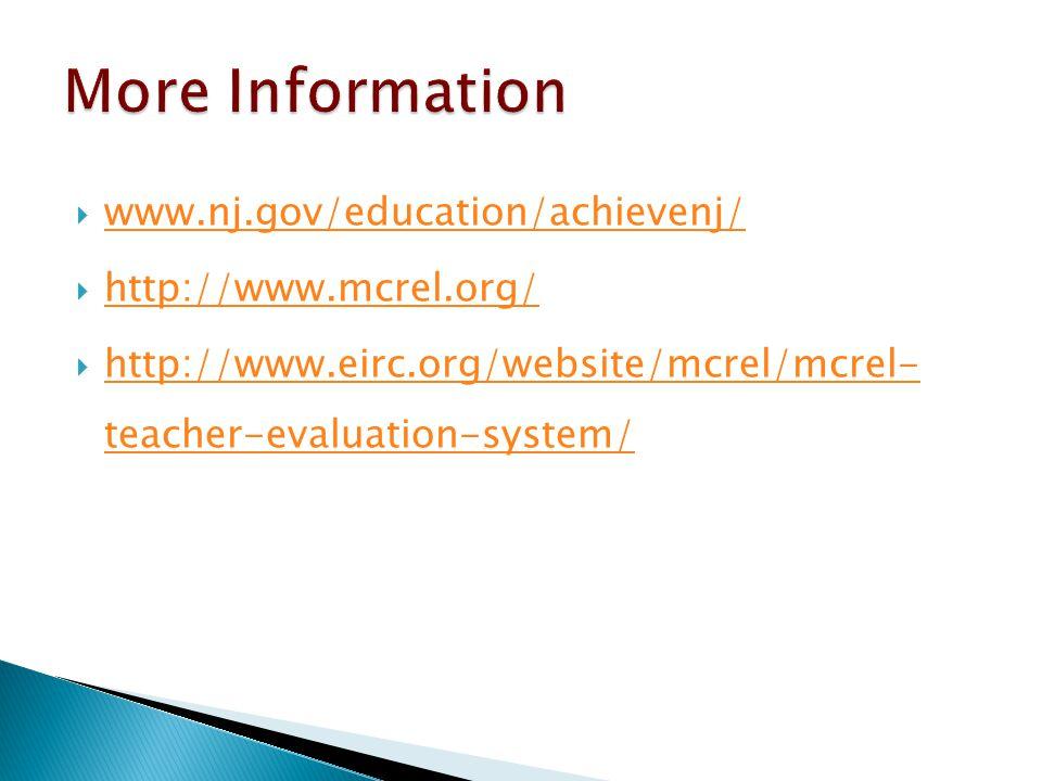  www.nj.gov/education/achievenj/ www.nj.gov/education/achievenj/  http://www.mcrel.org/ http://www.mcrel.org/  http://www.eirc.org/website/mcrel/mcrel- teacher-evaluation-system/ http://www.eirc.org/website/mcrel/mcrel- teacher-evaluation-system/