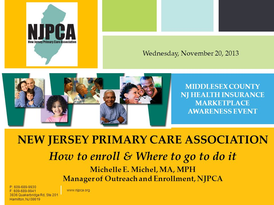 P: F: West Main Street, New York, NY | NEW JERSEY PRIMARY CARE ASSOCIATION How to enroll & Where to go to do it Michelle E.
