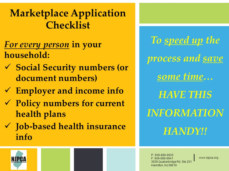 P: F: West Main Street, New York, NY | P: F: Quakerbridge Rd, Ste 201 Hamilton, NJ | Marketplace Application Checklist To speed up the process and save some time… HAVE THIS INFORMATION HANDY!.