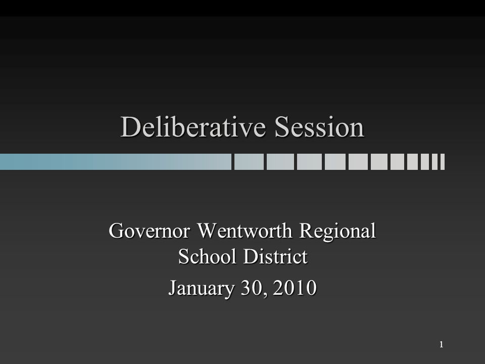 Deliberative Session Governor Wentworth Regional School District January 30, 2010 1