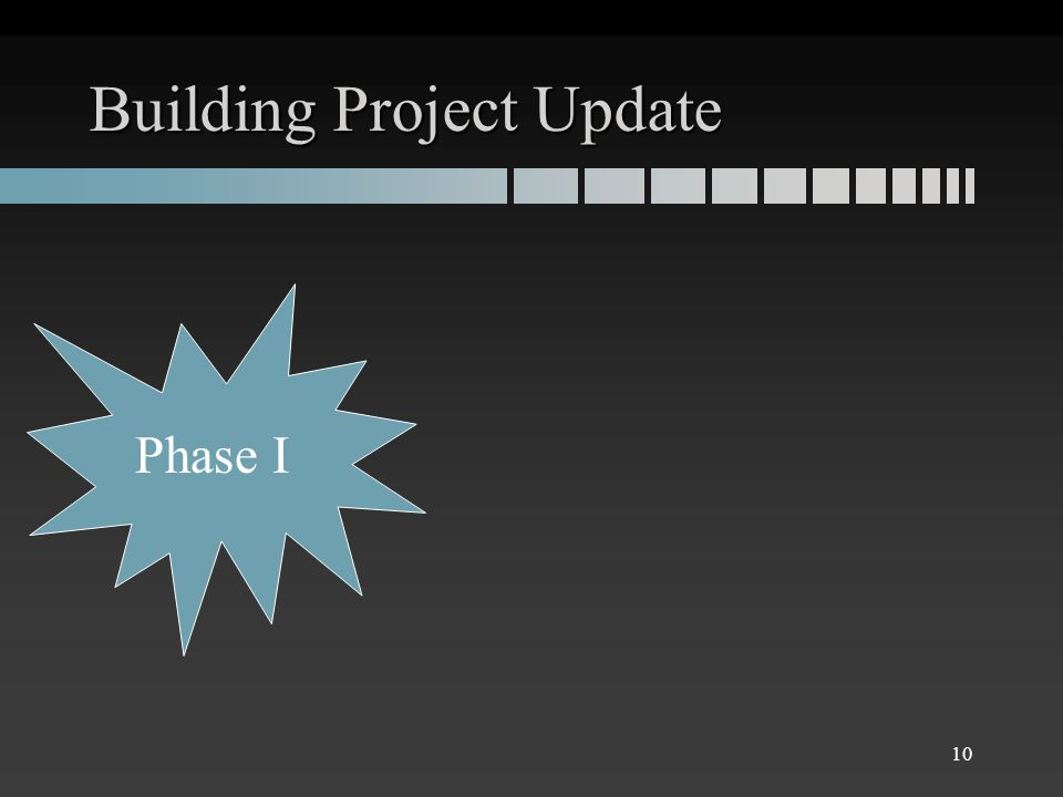 Building Project Update Phase I 10