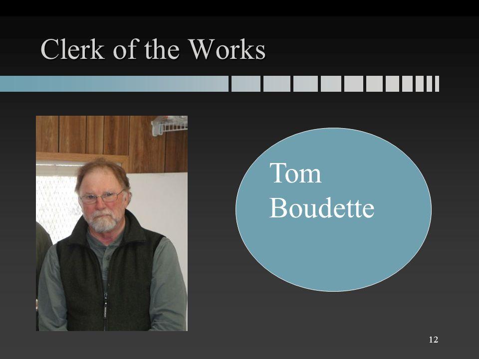 Clerk of the Works Tom Boudette 12
