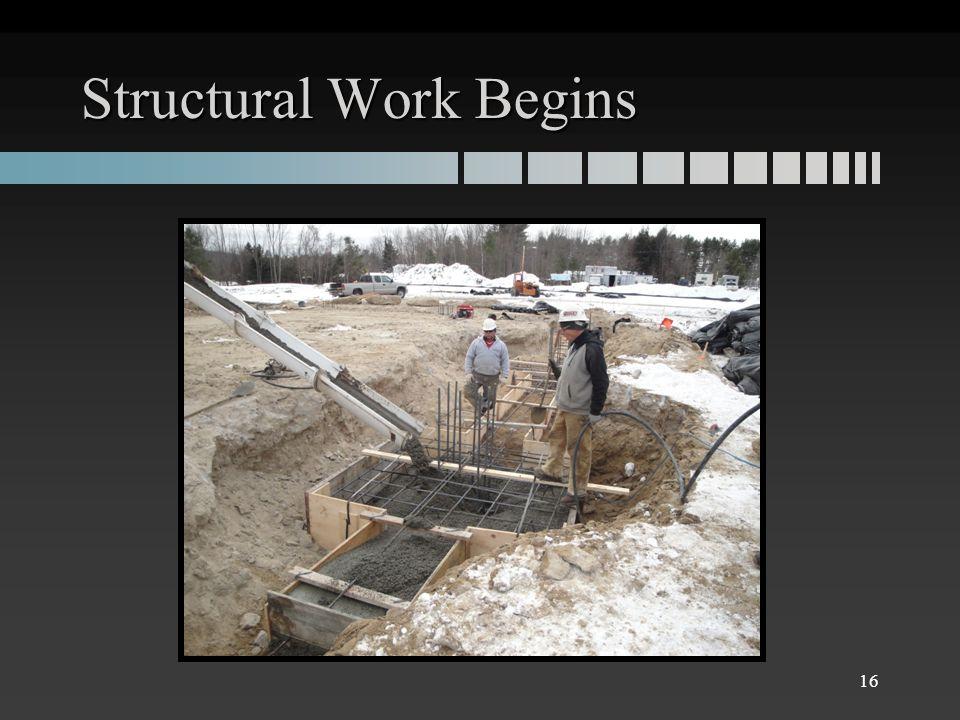 Structural Work Begins 16