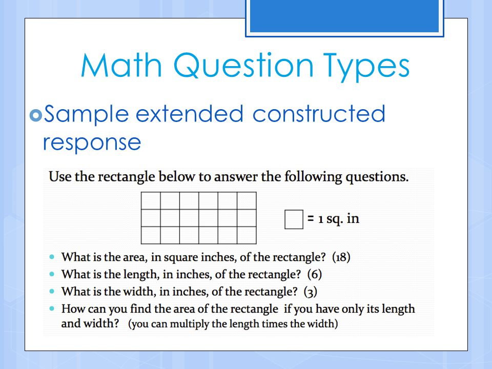 Math Question Types  Sample short constructed response Find the product of 39 x 11. Place your answer here: __________ (Correct answer: 429)