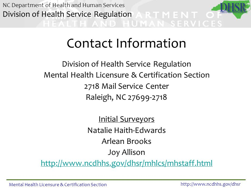 NC Department of Health and Human Services Division of Health Service Regulation http://www.ncdhhs.gov/dhsr Mental Health Licensure & Certification Se