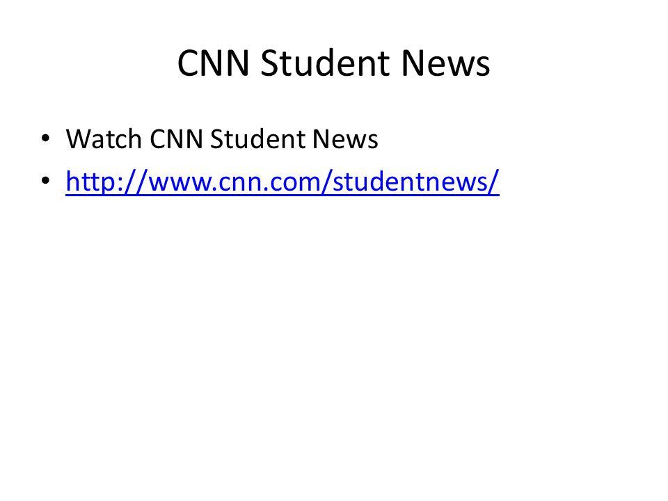 CNN Student News Watch CNN Student News http://www.cnn.com/studentnews/
