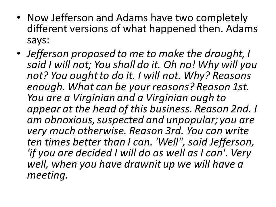 Now Jefferson and Adams have two completely different versions of what happened then.