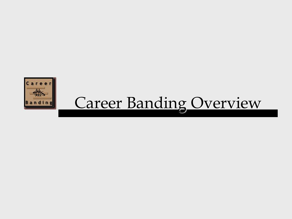 Career Banding Overview