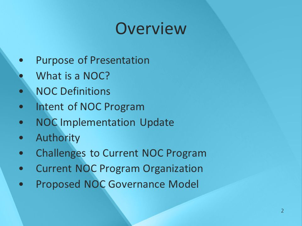 2 Overview Purpose of Presentation What is a NOC.
