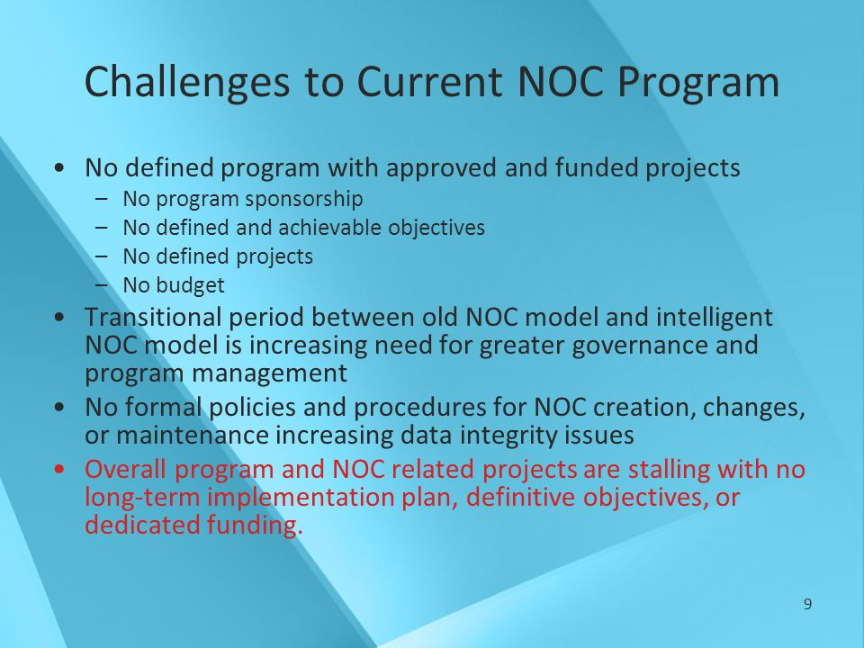 10 Proposed NOC Program Mission Provide accurate NOC data to the Nevada justice community Maintain the NOC model and data Establish policies and procedures Assist in the conversion and implementation of the new NOC model