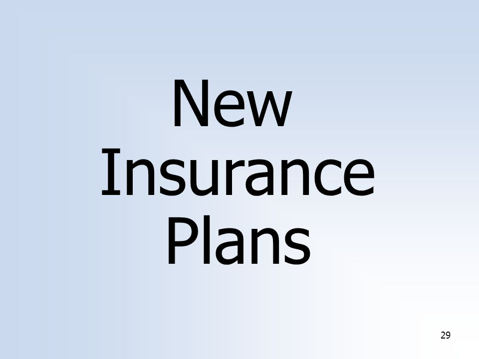 29 New Insurance Plans