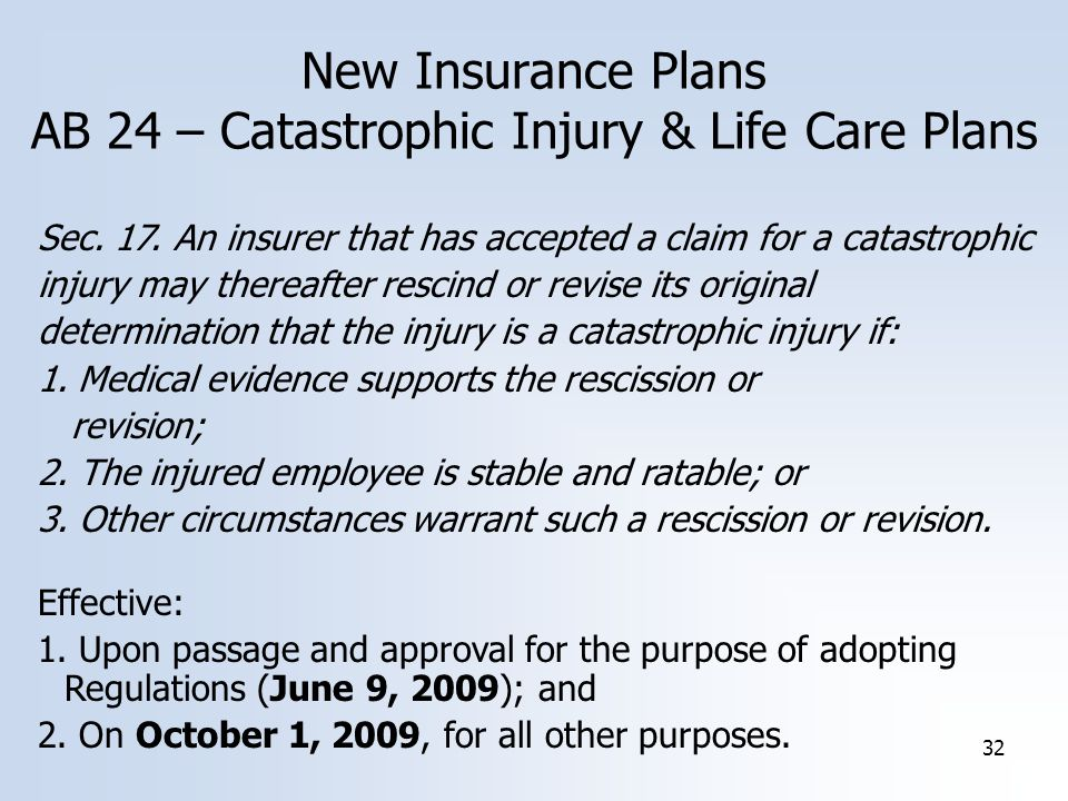 32 New Insurance Plans AB 24 – Catastrophic Injury & Life Care Plans Sec.