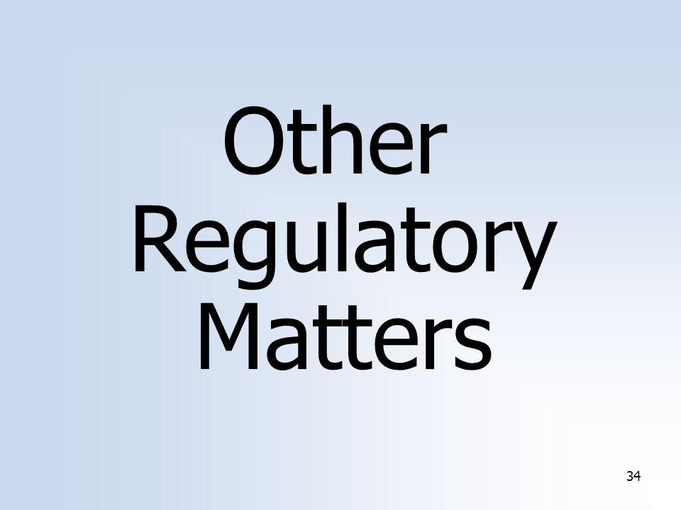 34 Other Regulatory Matters