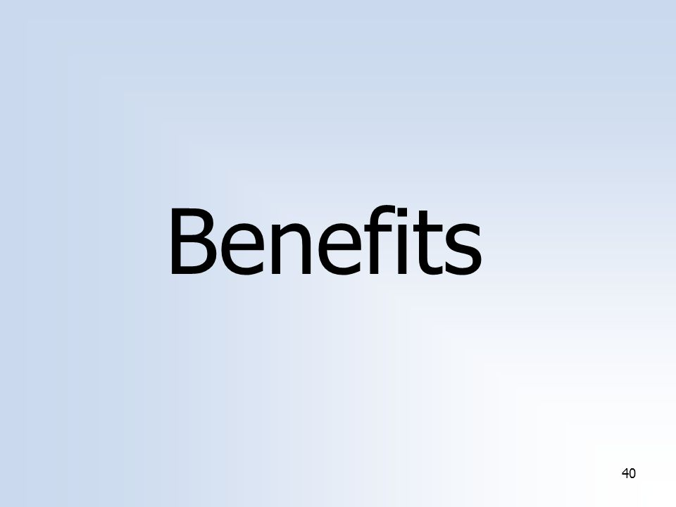 40 Benefits
