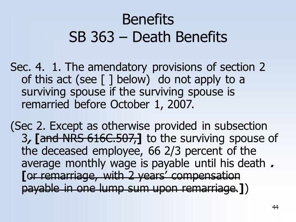 44 Benefits SB 363 – Death Benefits Sec.4. 1.
