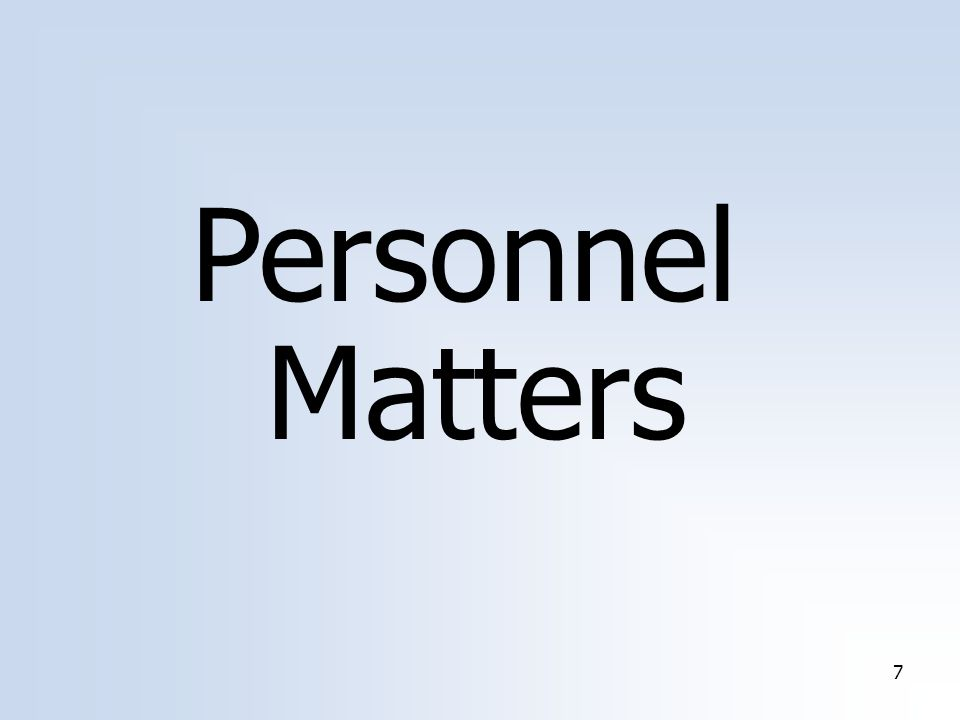 7 Personnel Matters