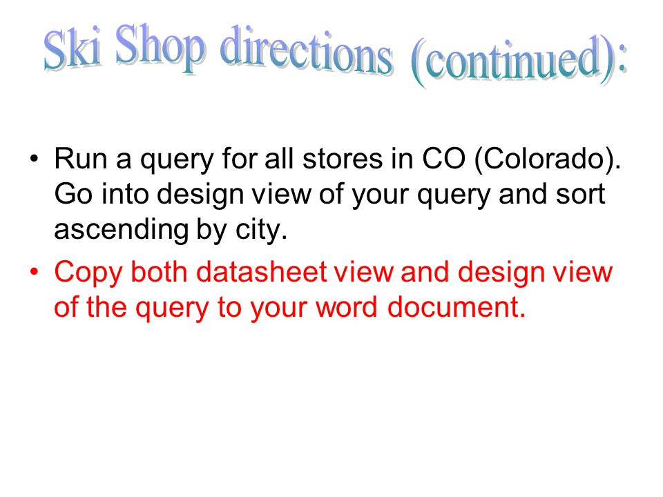 Run a query for all stores in CO (Colorado).