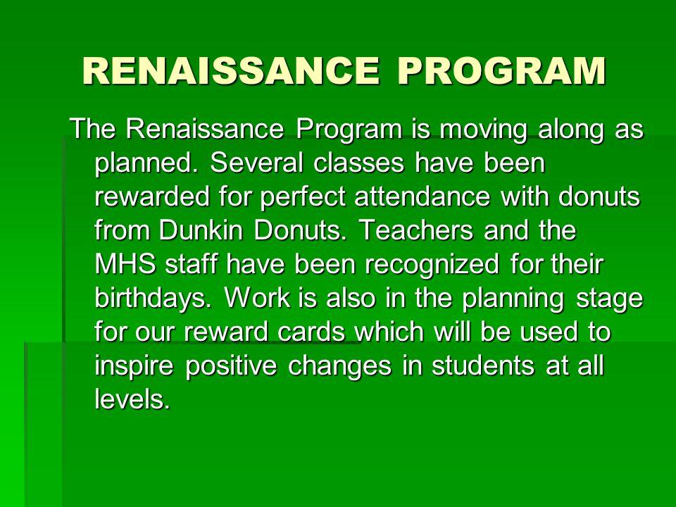 RENAISSANCE PROGRAM The Renaissance Program is moving along as planned.