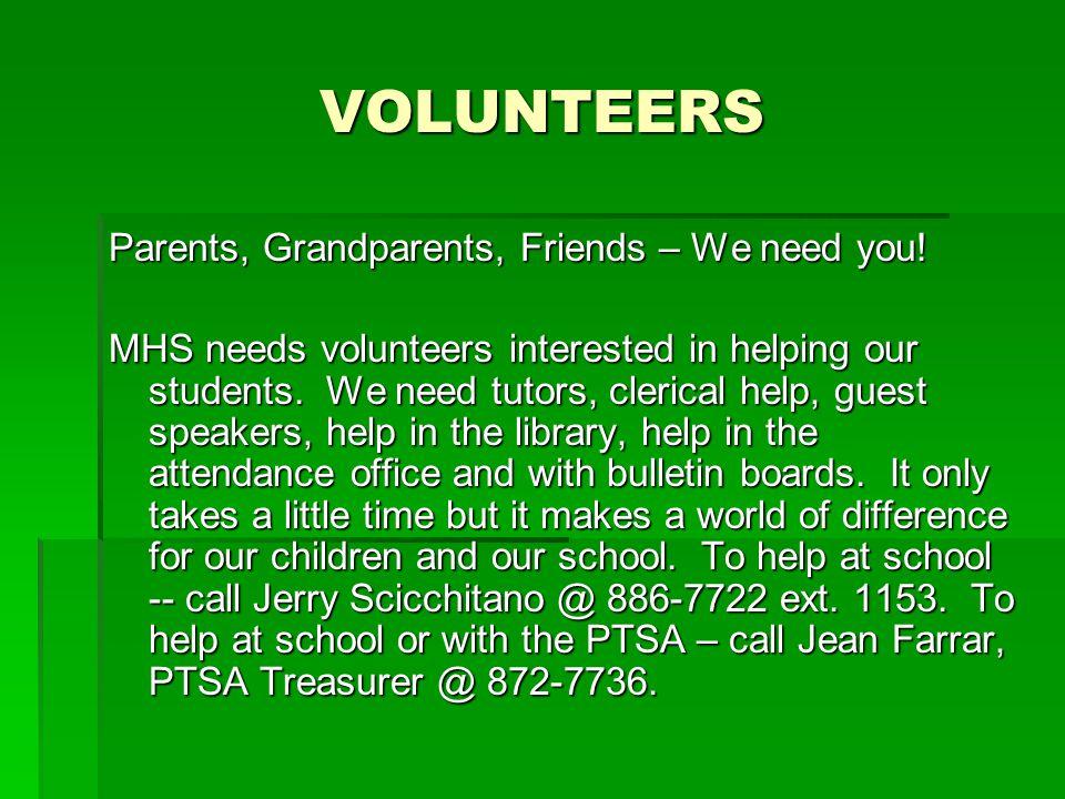 VOLUNTEERS Parents, Grandparents, Friends – We need you.