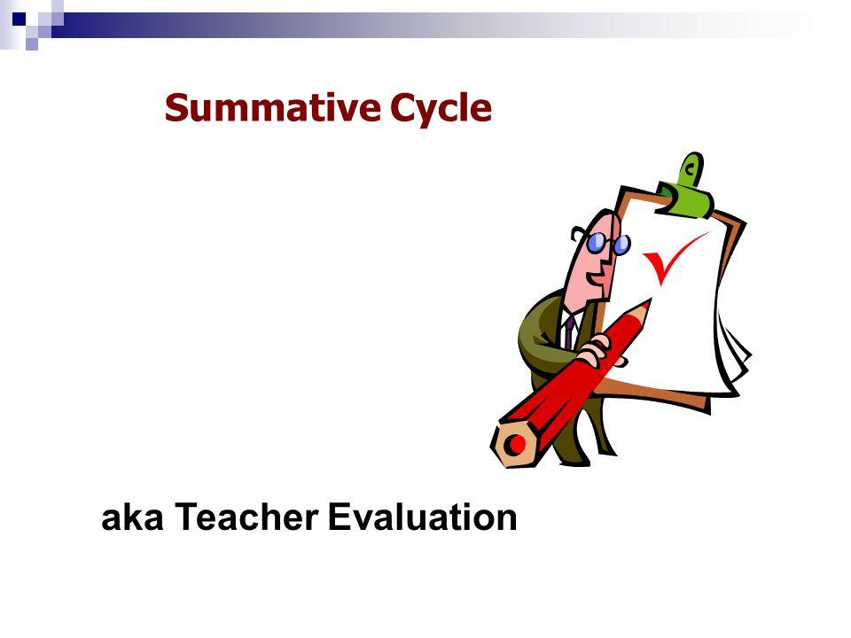 Summative Cycle aka Teacher Evaluation