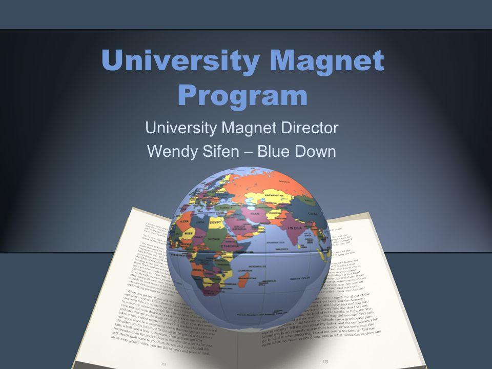 University Magnet Program University Magnet Director Wendy Sifen – Blue Down