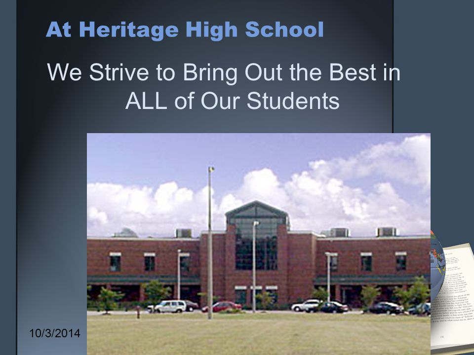 At Heritage High School We Strive to Bring Out the Best in ALL of Our Students 10/3/201419
