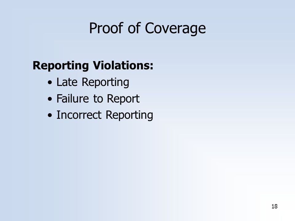 18 Proof of Coverage Reporting Violations: Late Reporting Failure to Report Incorrect Reporting