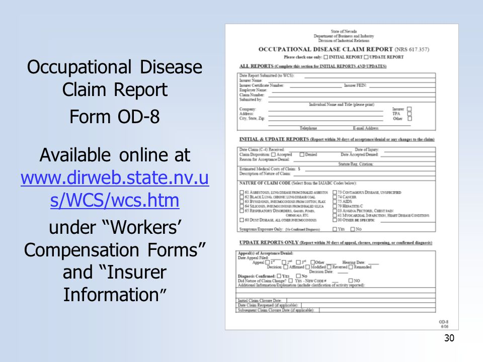 30 Occupational Disease Claim Report Form OD-8 Available online at   s/WCS/wcs.htm under Workers' Compensation Forms and Insurer Information