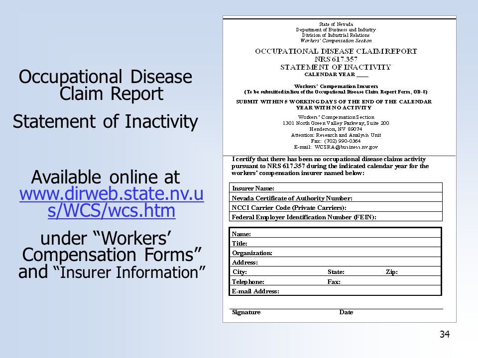 34 Occupational Disease Claim Report Statement of Inactivity Available online at   s/WCS/wcs.htm under Workers' Compensation Forms and Insurer Information