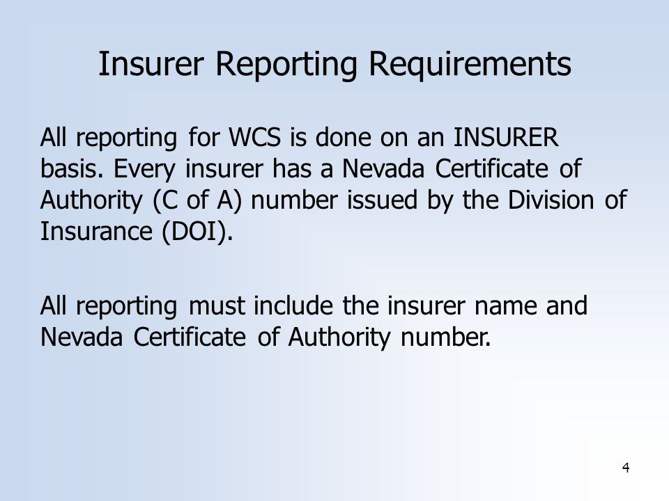 4 All reporting for WCS is done on an INSURER basis.