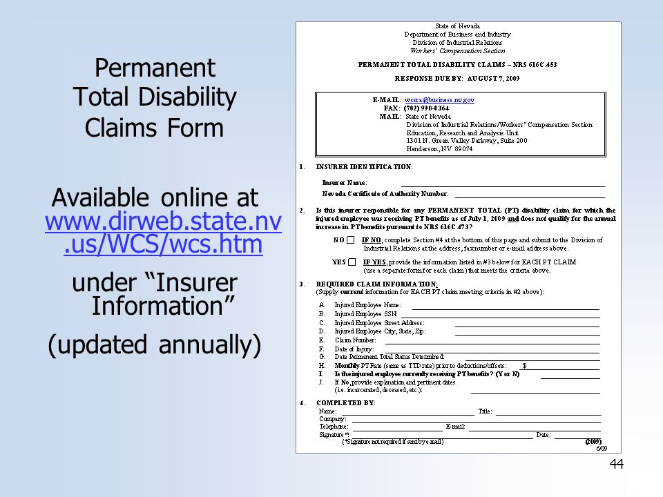 44 Permanent Total Disability Claims Form Available online at   under Insurer Information (updated annually)