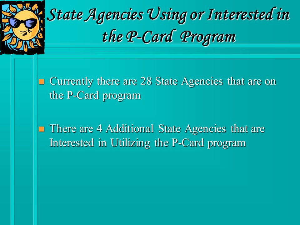 n A.K.A P-Card or Purchasing Card n The State of New Mexico's Charge Card –For Goods –For Services –For Emergencies –For State Agency Frequent Individual Travelers n Alternate Method of Payment to the Procurement Code Process n Bank of America – VISA Product What is a Procurement Card?